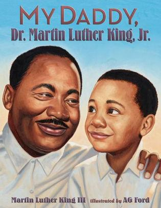 My Daddy Dr Martin Luther King